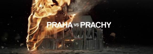 Praha vs. Prachy (Praha vs. Prachy) — 1. série