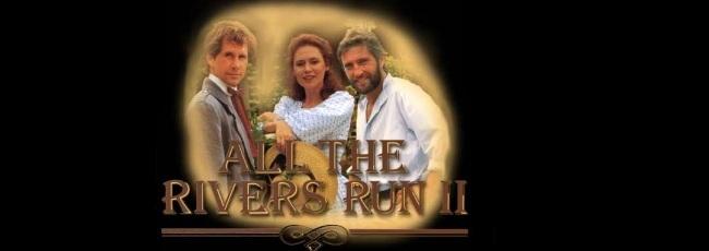Co přináší řeka (All the Rivers Run) — 1. série