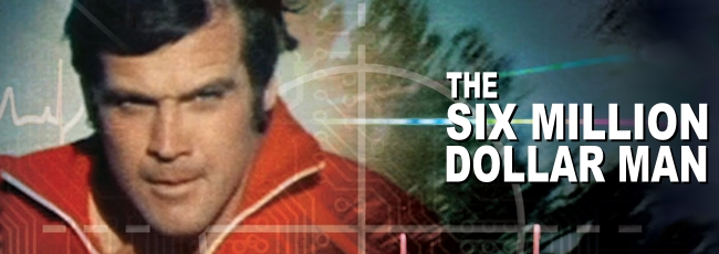 The Six Million Dollar Man (Six Million Dollar Man, The)