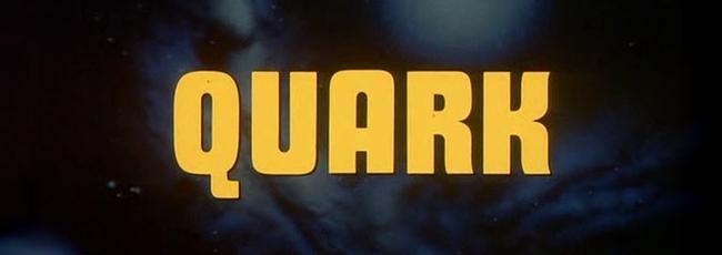 Quark (Quark) — 1. série