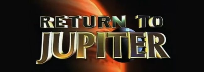 Return to Jupiter (Return to Jupiter) — 1. série