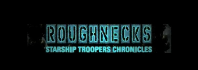 Roughnecks: The Starship Troopers Chronicles (Roughnecks: The Starship Troopers Chronicles)