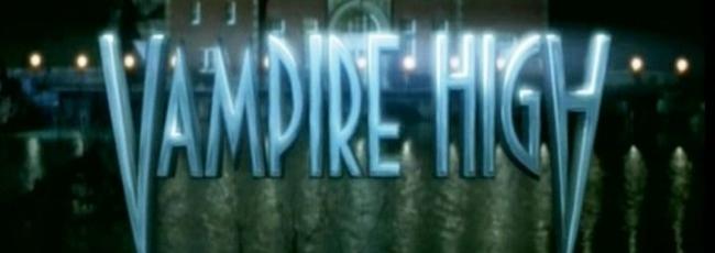 Vampire High (Vampire High) — 1. série
