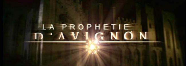 Avignonské proroctví (Prophétie d'Avignon, La) — 1. série