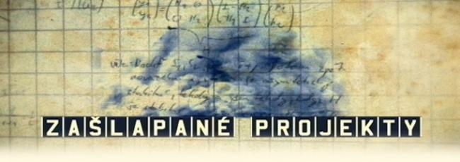 Zašlapané projekty (Zašlapané projekty) — 1. série