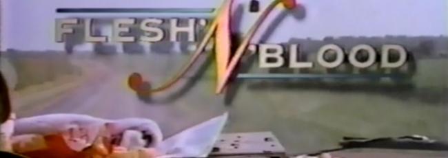 Flesh 'n' Blood (Flesh 'n' Blood) — 1. série
