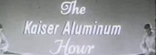 The Kaiser Aluminum Hour (Kaiser Aluminum Hour, The)