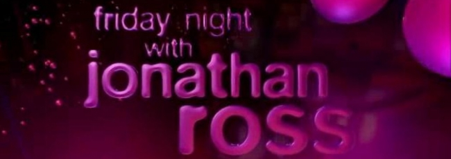 Friday Night with Jonathan Ross (Friday Night with Jonathan Ross) — 1. série
