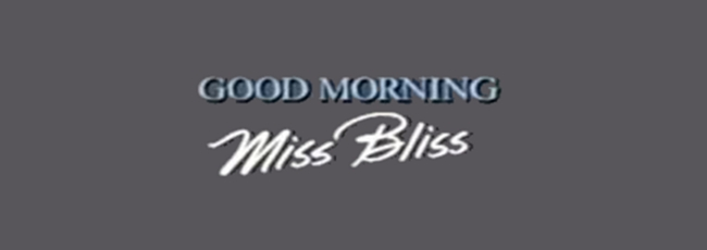 Good Morning, Miss Bliss (Good Morning, Miss Bliss) — 1. série