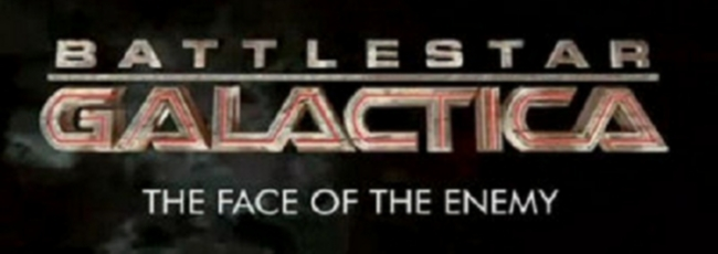 Battlestar Galactica: The Face of the Enemy (Battlestar Galactica: The Face of the Enemy) — 1. série
