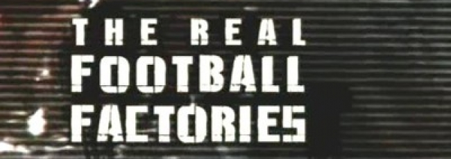 The Real Football Factories (Real Football Factories, The)