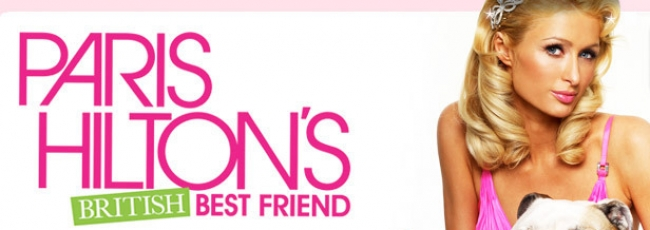 Paris Hilton's British Best Friend (Paris Hilton's British Best Friend) — 1. série