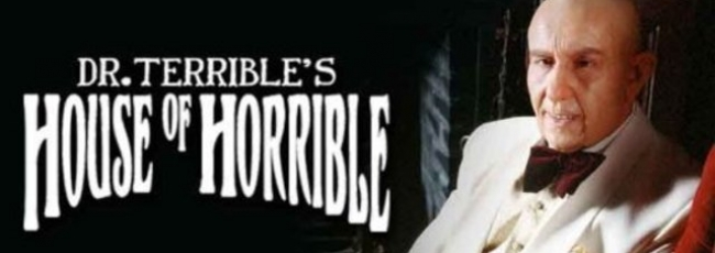 Dr. Terrible's House of Horrible (Dr. Terrible's House of Horrible) — 1. série