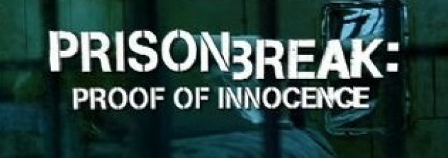 Prison Break: Proof of Innocence (Prison Break: Proof of Innocence)