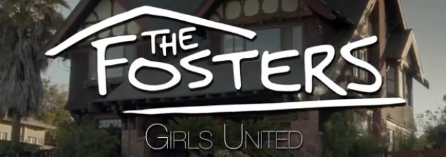 The Fosters: Girls United (The Fosters: Girls United) — 1. série