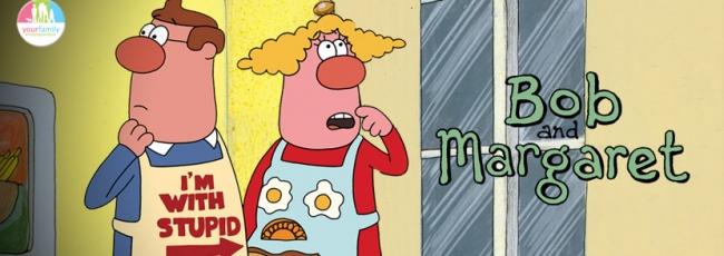 Bob and Margaret (Bob and Margaret)